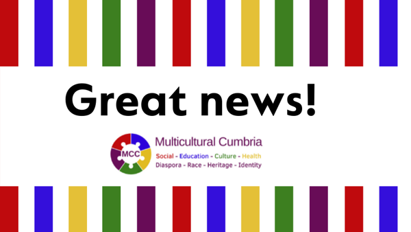 Multicultural Cumbria will receive a £350,000 funding boost!